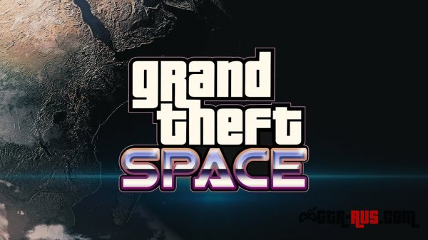 Релиз мода Grand Theft Space для GTA 5