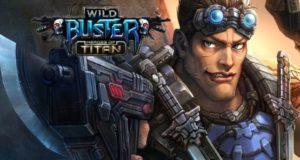 Wild Buster для всех и каждого!
